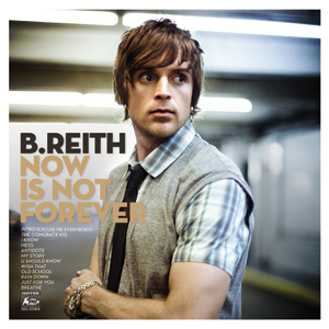 b-reith-now-is-not-forever